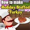 Play How to Make Holiday Stuffed Turkey