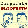 Play Corporate Bloodbath