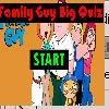 Play Family Guy Big Quiz