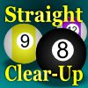 Play Straight Clear-Up (Pool/Billiards)