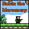 Robin the mercenary A Free Action Game