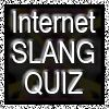 Play Internet Slang Quiz