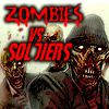 Play Zombies vs Soldiers 3D
