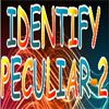 Play Identify Peculier 2
