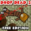 Play Drop Dead 2: Free Edition