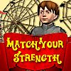 Match Your Strength