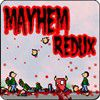 Play Mayhem Redux