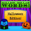 Play Million Dollar Words - Halloween Edition