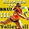 Play Blondes VS Brunettes-3 Volleyball