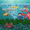 Play Sea Food and Shoot It