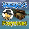 Sneaky`s Fortunes