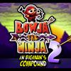 Bowja the Ninja 2 (Inside Bigman`s Compound)