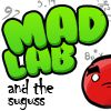 Mad Lab and the suguss