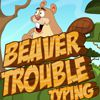 Play Beaver Trouble Typing
