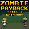 Zombie Payback: Steel and Rainbows A Free Action Game